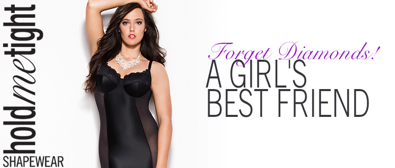 holdmetight Shapewear - Forget diamonds!